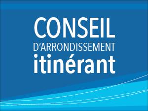 affichette annonçant le conseil d'arrondissement itinérant