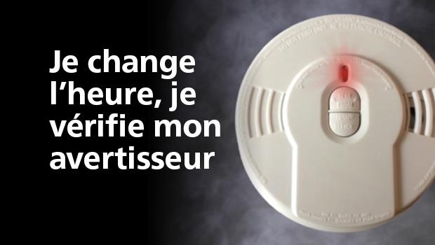 Je change l'heure, je vérifie mon avertisseur de fumée!
